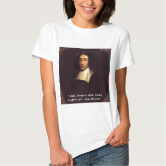 Rene Descarte I Think Therefore I Am Quote Tee Shirts