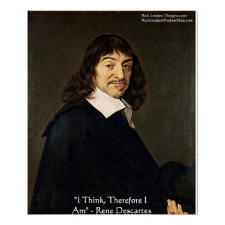 """Rene Descartes """"I Think Therefore.."""" Wisdom Poster"""