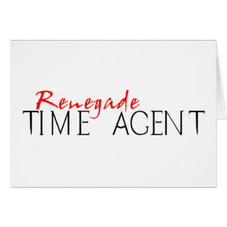 Renegade Time Agent Greeting Card