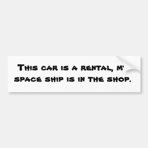 Rental Space Ship bumper sticker