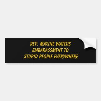 Rep. Maxine WatersEmbarassment to Stupid People... Bumper Sticker