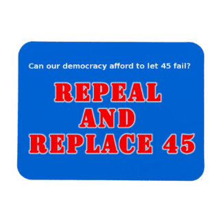 Repeal and Replace 45 Trump Magnet