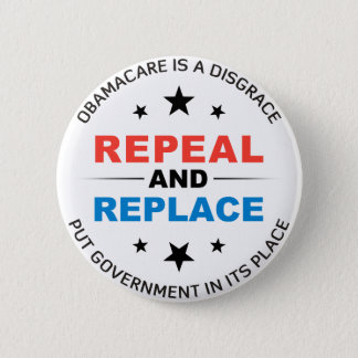 Repeal And Replace 6 Cm Round Badge