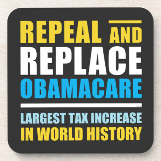 Repeal And Replace Obamacare Drink Coaster