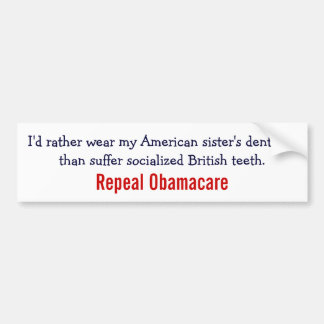 Repeal Obamacare - say no to British Teeth Bumper Sticker