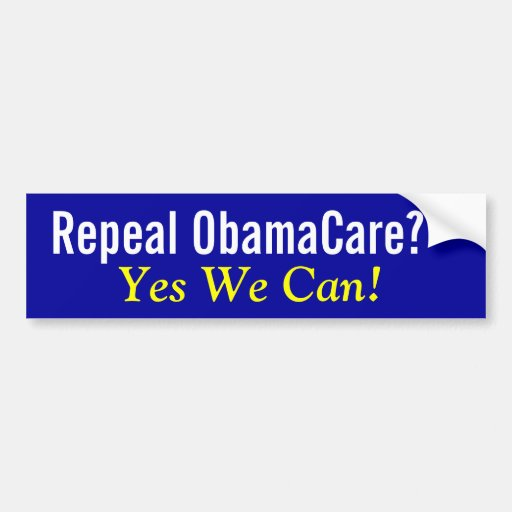 Repeal ObamaCare? Yes We Can! Bumper Stickers