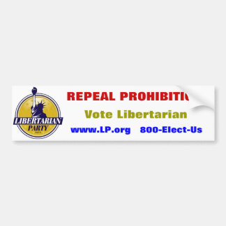 """Repeal Prohibition"" Libertarian Party sticker Bumper Sticker"