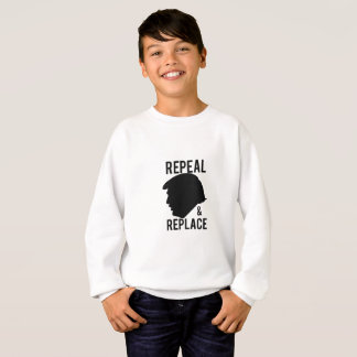 Repeal & Replace Impeach Trump - Not my president Sweatshirt