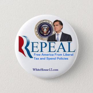 Repeal:  The New Republican Campaign Slogan 6 Cm Round Badge