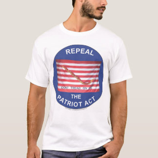 Repeal the Patriot Act T-Shirt