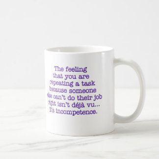 Repeating Yourself for Incompetent :Coworkers Coffee Mugs