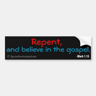 Repent and believe in the gospel bumper sticker