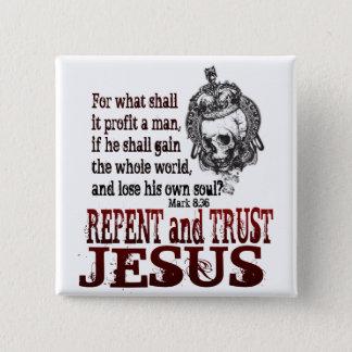 Repent and Trust in Jesus 15 Cm Square Badge