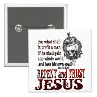 Repent and Trust in Jesus 15 Cm Square Badge