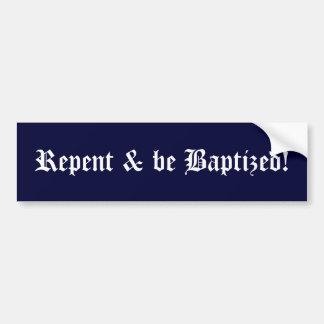 Repent & be Baptized! Bumper Sticker