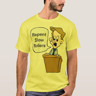 Repent Slow Rollers T-Shirt