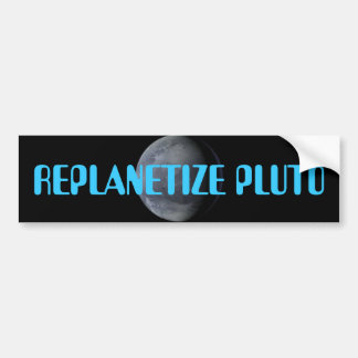 REPLANETIZE PLUTO NOW BUMPER STICKERS