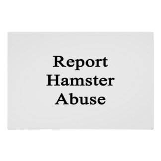 Report Hamster Abuse Poster