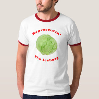 Representin' tha Iceberg Lettuce T-Shirt