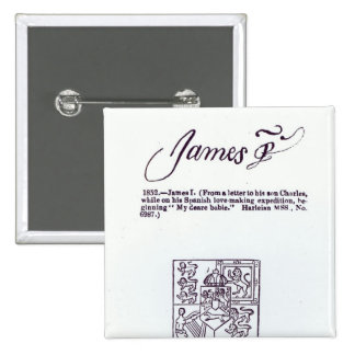 Reproduction of the signature of James VI and Pinback Buttons
