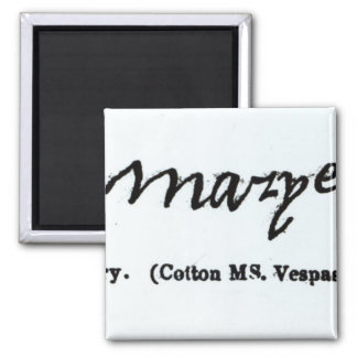 Reproduction of the signature of Mary I Square Magnet