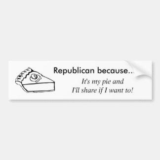 Republican because... bumper sticker
