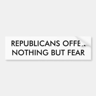 REPUBLICAN FEAR BUMPER STICKER