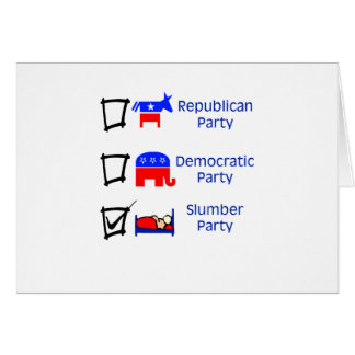 Republican Party, Democratic Party, Slumber Party Greeting Card