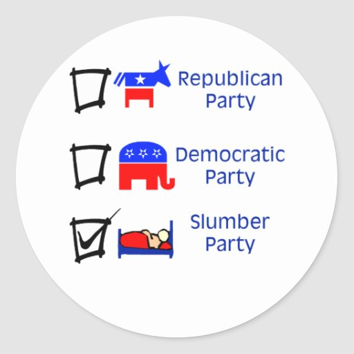 Republican Party, Democratic Party, Slumber Party Round Stickers