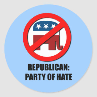 Republican - Party of Hate Sticker