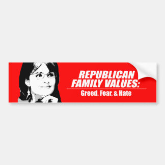 Republican Values - Greed, Fear, and Hate Bumper Sticker