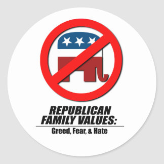 Republican Values - Greed, Fear, and Hate Stickers