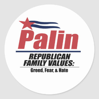 Republican Values - Greed Fear and Hate Round Sticker
