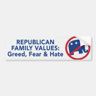 Republican Values - Greed, Fear, and Hate Sticker Bumper Sticker