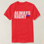 Republicans are Always Right (Men's) T-Shirt