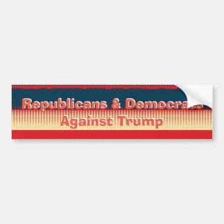 Republicans & Democrats Against Trump Bumper Bumper Sticker