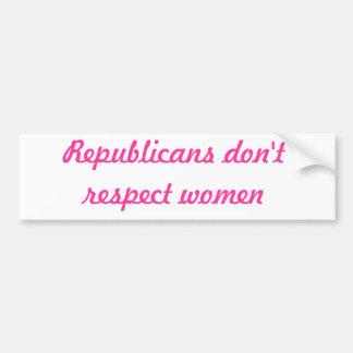 Republicans don't respect women bumper sticker