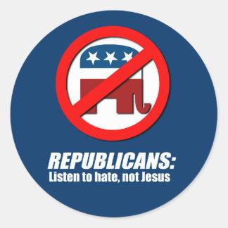 Republicans - Listen to hate not Jesus Round Stickers