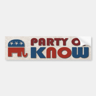 Republicans Party of Know Funny GOP Political Bumper Sticker