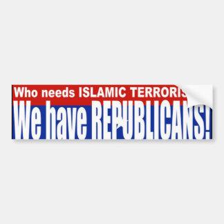 Republicans = TERRORISTS Bumper Sticker