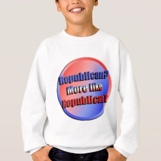 Republicant Sweatshirt