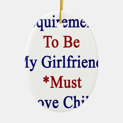 Requirements To Be My Girlfriend Must Love Chile Christmas Tree Ornaments