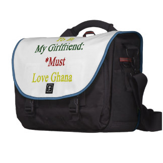 Requirements To Be My Girlfriend Must Love Ghana Laptop Messenger Bag