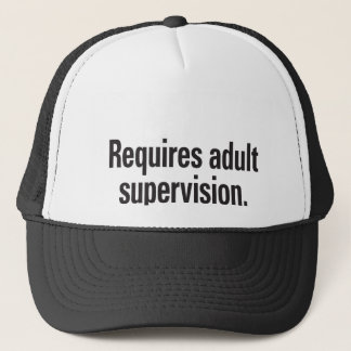 Requires adult supervision trucker hat