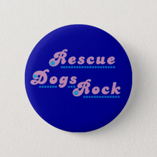 Rescue Dogs Rock 6 Cm Round Badge