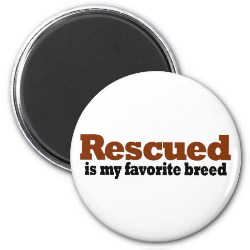 Rescued Is My Favorite Breed Refrigerator Magnet