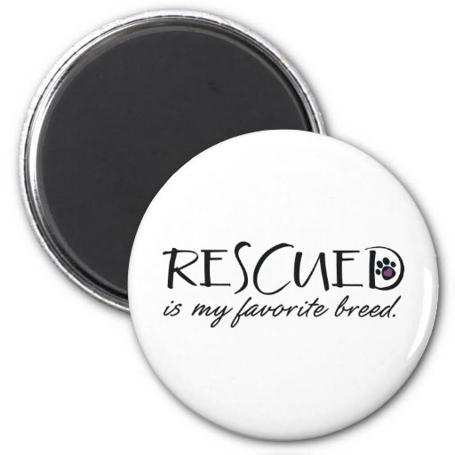 Rescued Is My Favorite Breed Fridge Magnets
