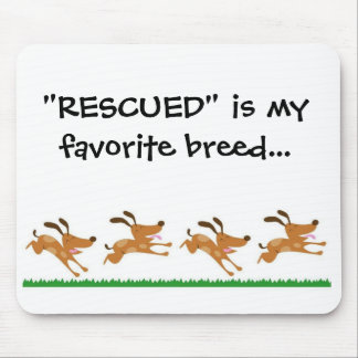 """RESCUED"" is my favorite breed...mousepad Mouse Pad"