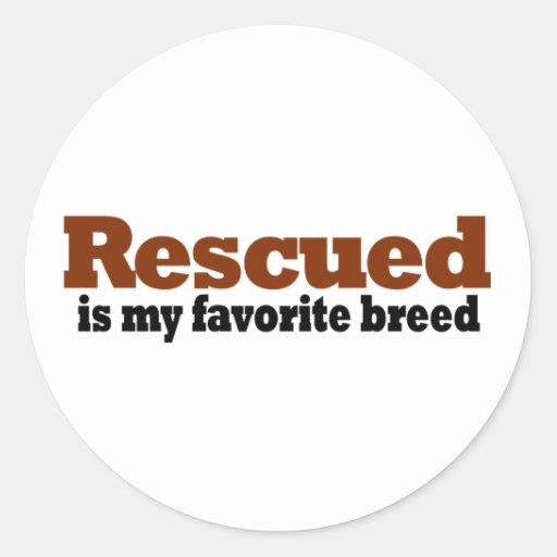 Rescued Is My Favorite Breed Round Sticker