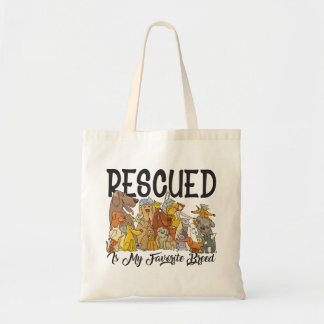 Rescued is my Favorite Breed Tote
